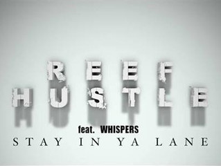 "REEF HUSTLE FT WHISPERS - ""STAY IN YOUR LANE"" [VIDEO]"