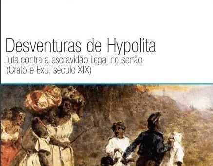 Livro sobre a escravidão entre Crato e Exu: As desventuras de Hypolita