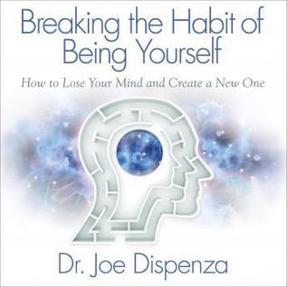 Breaking the Habit of being yourself.jpg
