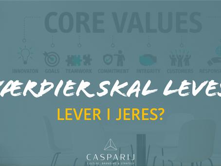 Virksomhedens værdier skal leves. Lever I jeres?