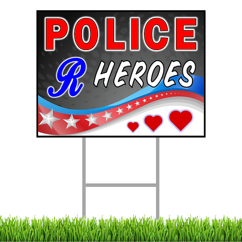 Police R Heroes Yard Sign