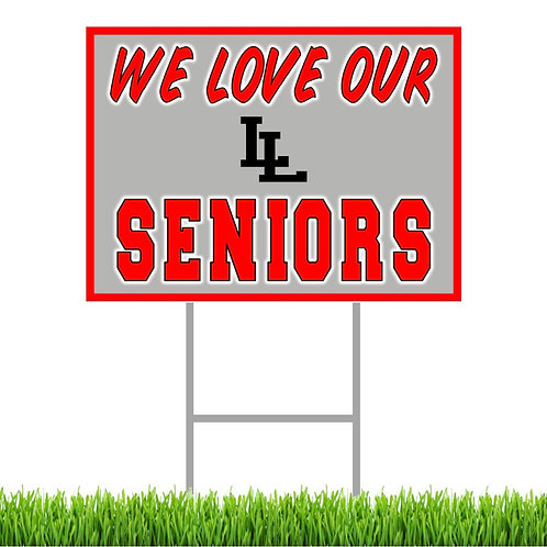 We Love Our Seniors Yard Sign