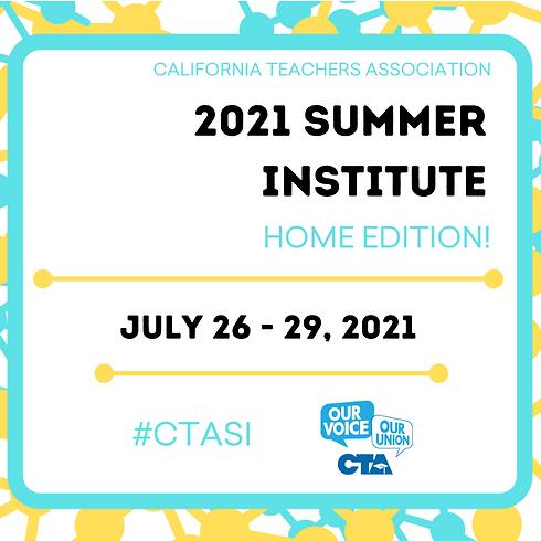 2021 CTA Summer Institute Home Edition!