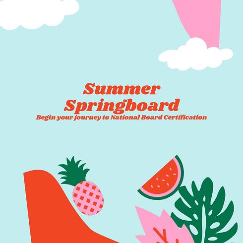 Summer Springboard - Begin Your Journey to National Board Certification