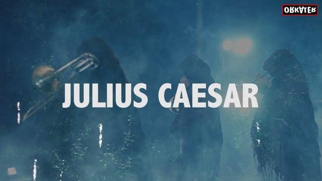 Julius Caesar - Orkater