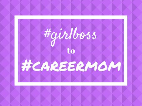#girlboss to #careermom