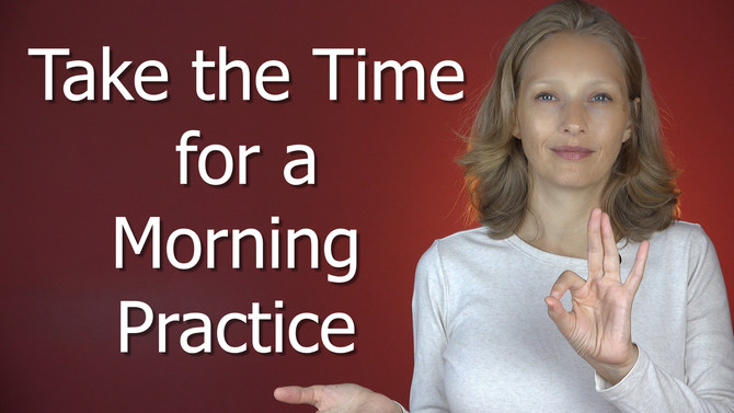 Take the Time for a Morning Practice!