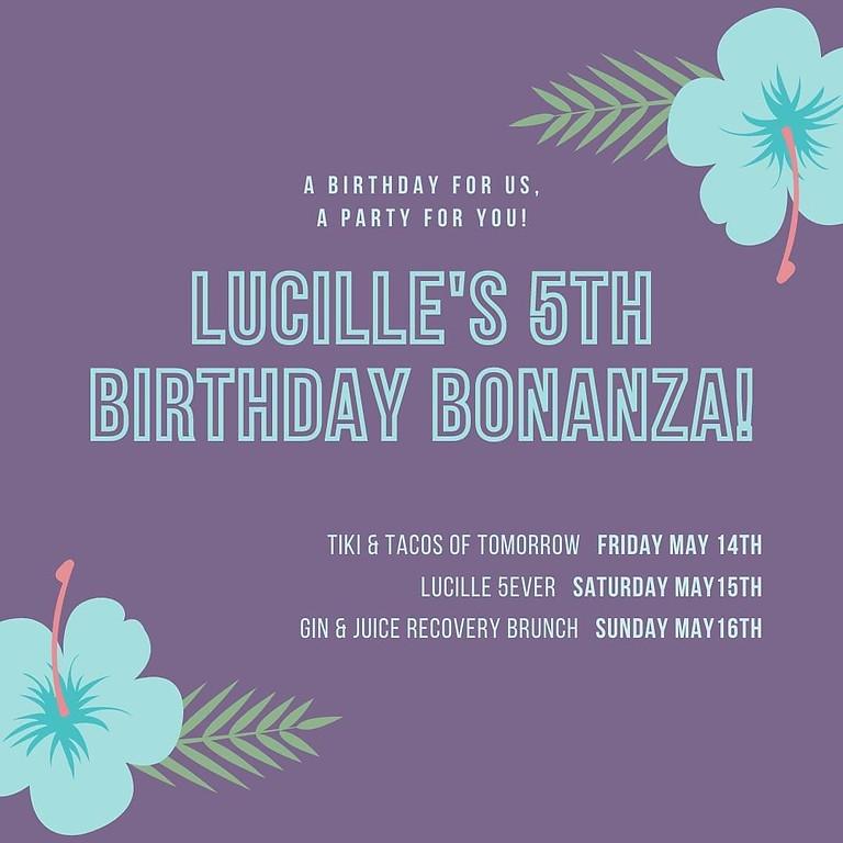 Lucille 5EVER - Birthday Bonanza: Tiki & Tacos of Tomorrow!