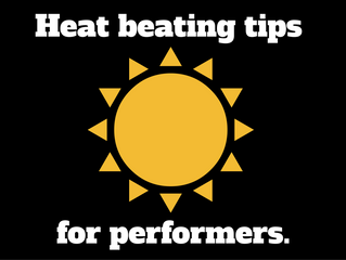 Aim 2 Entertain - Heat Beating Tips For Performers