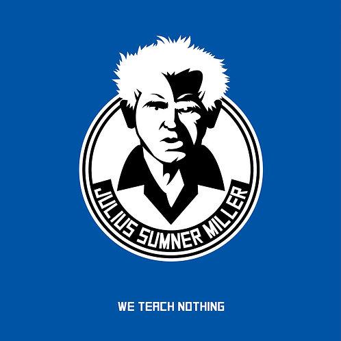 Julius Sumner Miller - We Teach Nothing CD