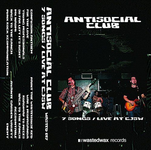 Antisocial Club - 7 Songs/Live At CJSW Cassette