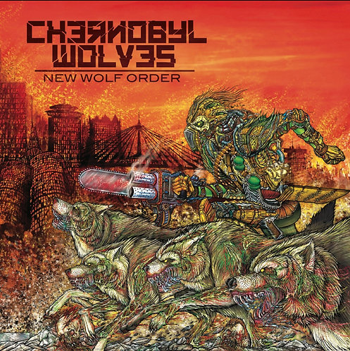 Chernobyl Wolves - New Wolf Order CD