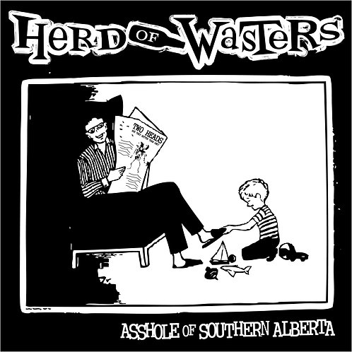 Herd of Wasters - Asshole of Southern Alberta EP