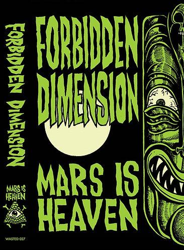 Forbidden Dimension - Mars Is Heaven Cassette