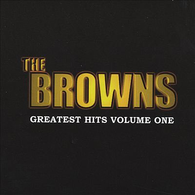 The Browns - Greatest Hits Volume One CD