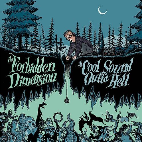 Forbidden Dimension - A Cool Sound Outta Hell LP