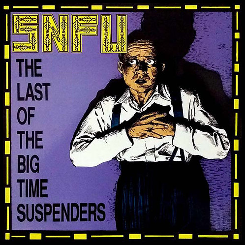 SNFU - The Last Of The Big Time Suspenders CD