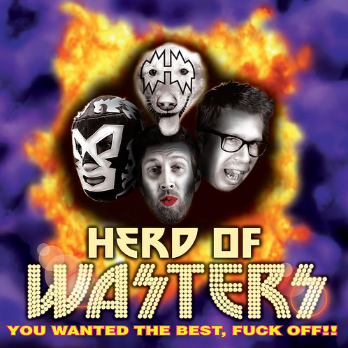Herd of Wasters - You Wanted The Best, Fuck Off!! (Live) CD