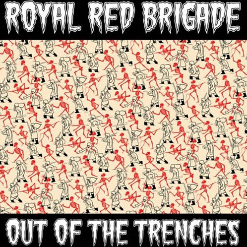 Royal Red Brigade - Out of the Trenches 7""