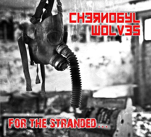 Chernobyl Wolves - For The Stranded... CD