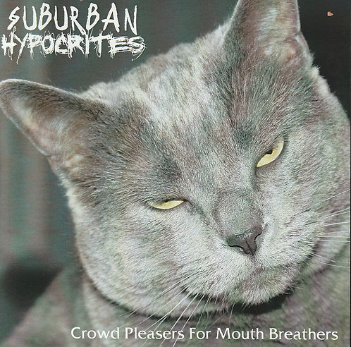 Suburban Hypocrites - Crowd Pleasers For Mouth Breathers