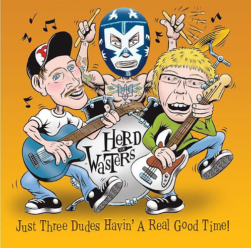 "Herd of Wasters - Just Three Dudes Havin' A Real Good Time! 2x7"" EP"