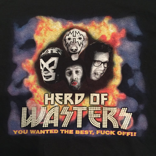 Herd Of Wasters - You Wanted The Best T-Shirt