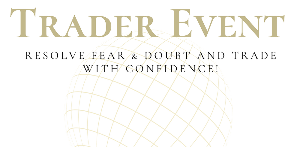 TRADER EVENT - Resolve Fear & Doubt and Trade with Confidence!