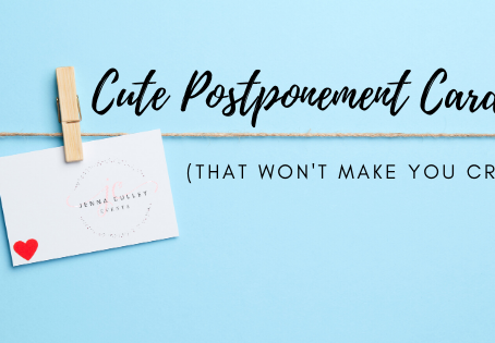 Cute Postponement Cards (that won't make you cry!)