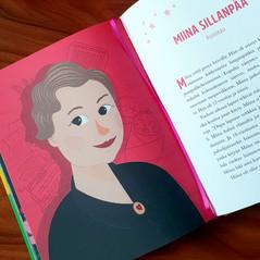 An illustration of Miina Sillanpää. Sankaritarinoita tytöille (ja kaikille muille), Into Kustannus, 2018