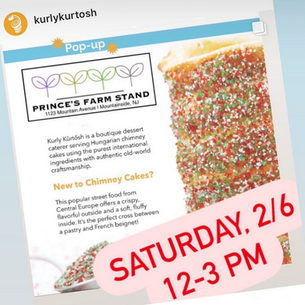 Sat., 2/6: Chimney Cakes are Back at Prince's Farm Stand!