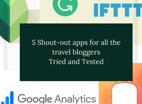 5 Shout-out apps for all the travel bloggers. Tried and Tested.