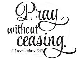 Pray Without Ceasing.