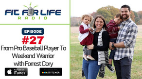 From Pro Baseball Player  To Weekend  Warrior with Forrest Cory