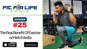The Real Benefit Of Exercise With Herb Estrella