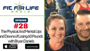 The Physical and Mental Ups and Downs of Losing 60 Pounds with Bryan Daniels