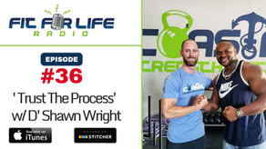 'Trust The Process' with D'Shawn Wright