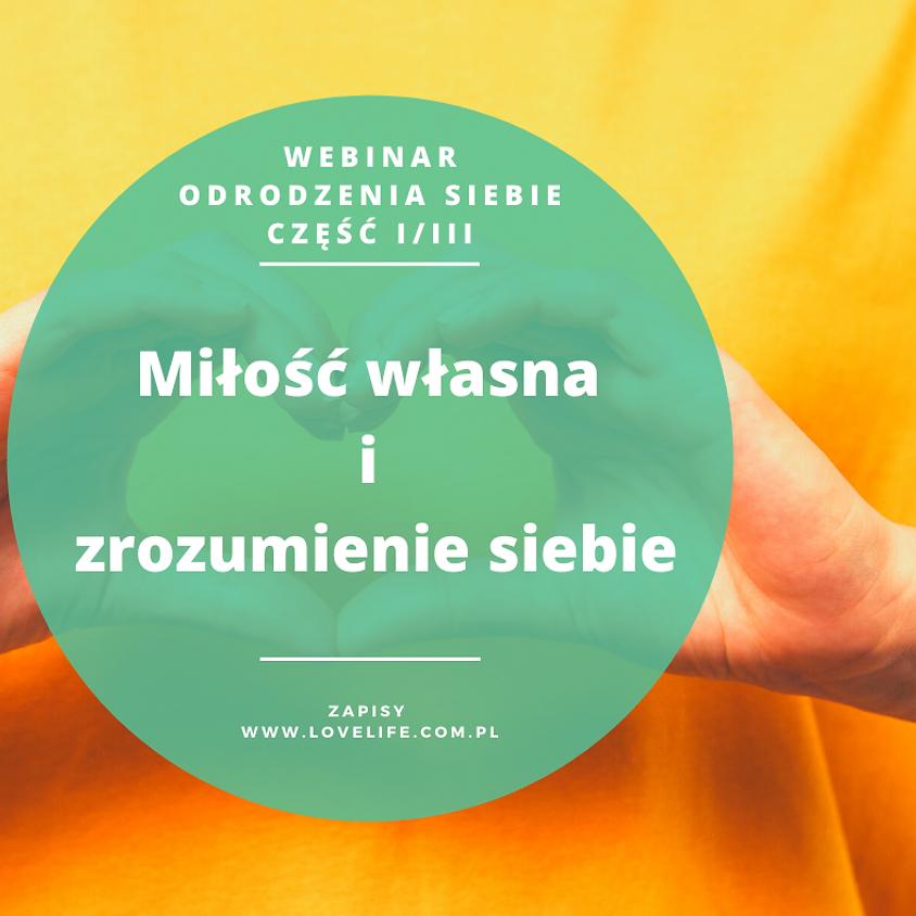 Webinar Odrodzenia Siebie cz 1/3 Miłość własna i zrozumienie siebie 20-21 Marca