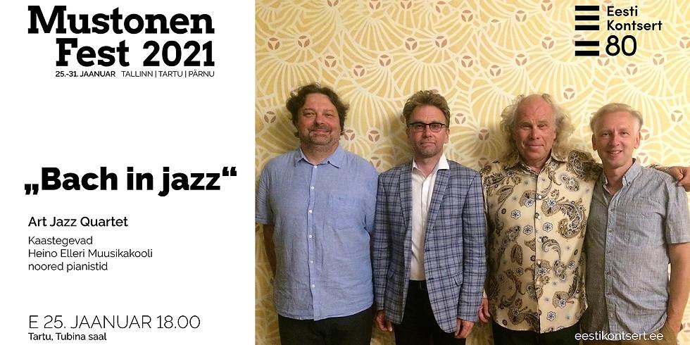 """MustonenFest 2021 - """"Bach in jazz"""""""