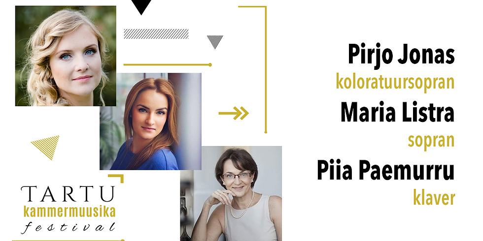 Pirjo Jonas - koloratuursopran, Maria Listra - sopran, Piia Paemurru - klaver