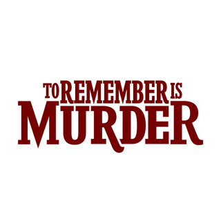 To Remember is Murder
