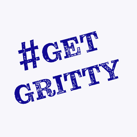 """How does a person """"get gritty""""?"""