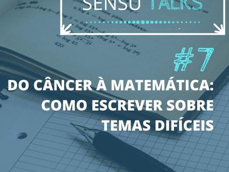 Do câncer à matemática: como escrever sobre temas difíceis