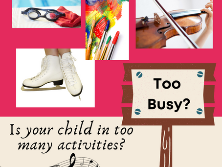 Is my Child Doing too Many Activities? How do I know?