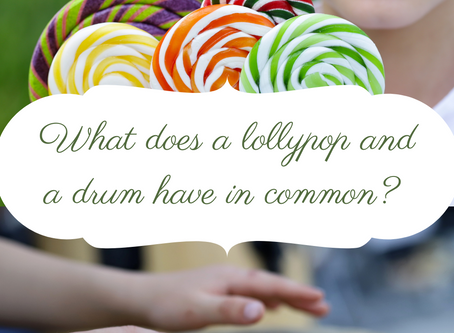 What does a Lolly pop and a drum have in common?