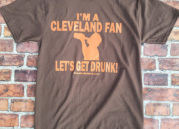 I'M A CLEVELAND FAN, LET'S GET DRUNK!