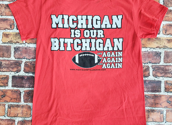 MICHIGAN IS OUR BITCHIGAN