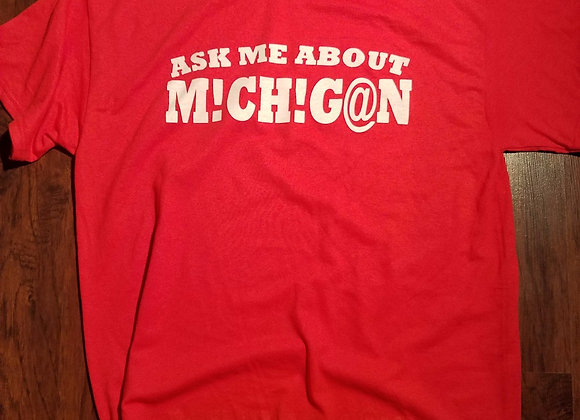 ASK ME ABOUT MICHIGAN