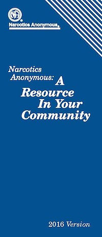 Narcotics Anonymous: A Resource In Your Community