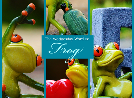 The Wednesday Word is: Frog
